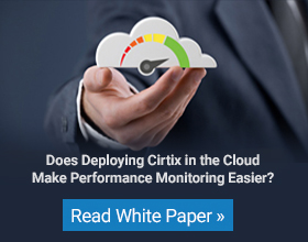 Deploying Citrix in the Cloud can make performance monitoring easier