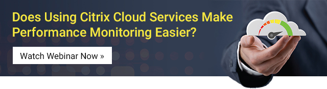 Does deploying Citrix Cloud make monitoring any easier