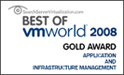 Best of VMWorld 2008 Gold Award Winner