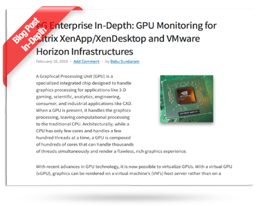 eG Enterprise In-Depth: GPU Monitoring for Citrix XenApp/XenDesktop and VMware Horizon Infrastructures