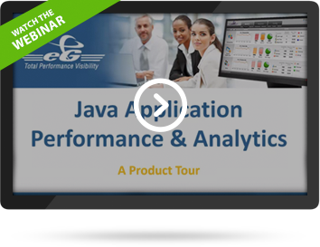 Watch Webinar - JAVA Application Performance. Monitoring, Diagnosis and Reporting with eG Enterprise v6