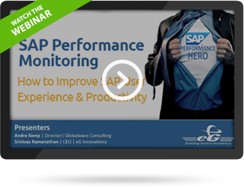Watch Webinar - SAP Performance Monitoring. How to Improve SAP User Experience & Productivity